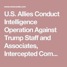 U.S. Allies Conduct Intelligence Operation Against Trump Staff and Associates, Intercepted Communications