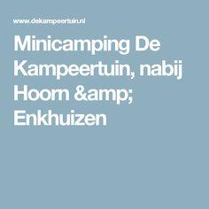 Minicamping De Kampeertuin, nabij Hoorn & Enkhuizen