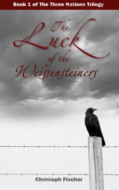 The Luck of the Weissensteiners (The Three Nations Trilog…