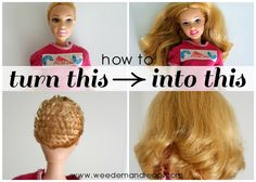 Weed 'em and Reap: How to Fix ruined Barbie hair.  Be sure to read some of the comments too.  Funny!