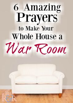 6 Amazing Prayers to Make Your Whole House a War Room