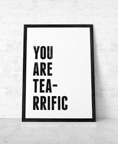 Items similar to You are tea rrific. Valentines day gift for him Typography poster Love print tea Quote poster Typographic print Tea print tea art tea poster on Etsy Black And White Coffee, Black And White Love, Valentine Greeting Cards, Valentines Day Gifts For Him, Valentine Ideas, Quote Posters, Quote Prints, Tea Quotes, Triangle Print