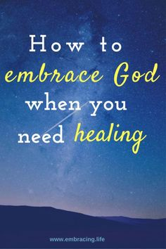 How to go to God and seek healing in three different areas of your life