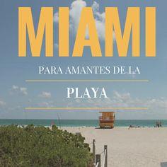 Si te gusta la playa y tienes pensado visitar Miami, no puedes perderte estas playas
