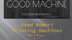 Used Komori Printing Machines Available At Goodmachine | Good Machine is a best dealer of Used Komori Printing Machines in Europe. Those on the lookout of Printing Machines, or any other branded second hand printing press, may contact Goodmachine, a reliable and trust-worthy Komori Printing Machines Dealer in the country. This importer and dealer has a ready availability of Komori L426, L428, L526, L528, and several other presses of reputed brands, including those of Heidelberg, Adast…