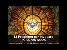 12 Preghiere per invocare lo Spirito Santo - YouTube