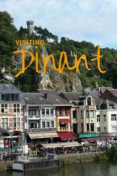 Visiting Dinant - Part of the 'Belgium Under the Radar' blog series.