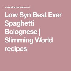 Low Syn Best Ever Spaghetti Bolognese | Slimming World recipes