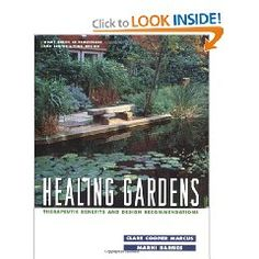 Healing Gardens: Therapeutic Benefits & Design Recommendations-Clare Cooper Marcus and Marni Barnes, Eds 1999, Wiley