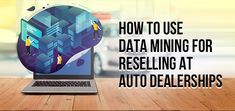 How to acquire a sufficient number of new customers is always a question mark for all car dealers. Here is the detailed information about using Data Mining for reselling at auto dealerships.  #use #DataMining #reselling #Auto #Dealerships