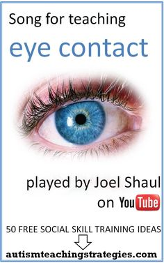 This one-minute eye-contact song is fun to sing with kids.  We should not force kids with ASD to look at other people's eyes, but we can gently encourage it so they can do it the best they can manage.This was pinned by pinterest.com/joelshaul/ . Follow all our boards. Tags: social skills teaching, asperger's, autism, social skills song, SLP