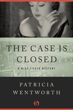 The Case Is Closed (Miss Silver Mystery) by Patricia Wentworth circa 1940 The new covers are silly! Good Books, Books To Read, My Books, Amazing Books, Mystery Novels, Mystery Thriller, Literary Fiction, Fiction Novels, Cozy Mysteries
