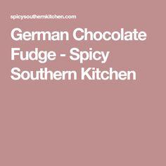 German Chocolate Fudge - Spicy Southern Kitchen