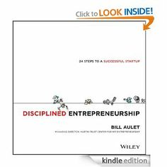 Amazon.com: Disciplined Entrepreneurship: 24 Steps to a Successful Startup eBook: Bill Aulet: Kindle Store