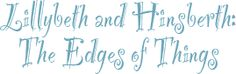 "The ""Lillybeth and Hinsberth: The Edges of Things"" announcement from R. S. Markel's website. http://www.rsmarkel.com"