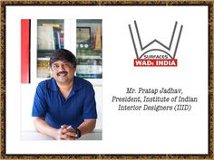 Mr. Pratap Jadhav, National President, Institute of India Interior ‪#‎Designers‬ (IIID) is now on board with us WADe India - Women ‪#‎Architects‬ and Designers ‪#‎Awards‬ & ‪#‎Conference‬