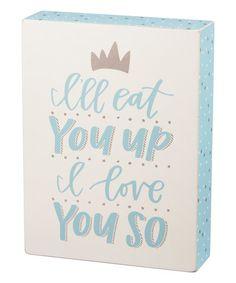 'Eat You Up' Box Sign #zulily #zulilyfinds