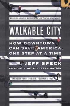 """Walkable City"" - by Jeff Speck"