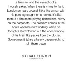 "Michael Chabon - ""He has the memory of a convict, the balls of a fireman, and the eyesight of a housebreaker...."". humor, fiction, satire, hollywood, jewish"