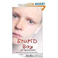 Amazon.com: Stupid Boy (Dear Teddy: A Journal Of A Boy Volume 3) eBook: JD Stockholm: Kindle Store