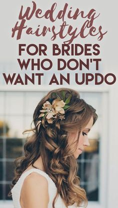 Wedding Styles Wedding Hairstyles for Brides Who Don't Want an Updo - You don't have to wear your hair up on your wedding day. Wedding Makeup Tips, Wedding Beauty, Wedding Tips, Wedding Planning, Dream Wedding, Wedding Day, Wedding Music, Bridal Makeup, Wedding Venues