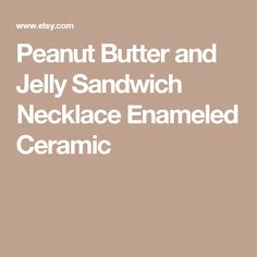 Peanut Butter and Jelly Sandwich Necklace  Enameled Ceramic