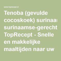 Tenoba (gevulde cocoskoek) surinaamse-gerechten TopRecept - Snelle en makkelijke maaltijden naar uw wens.