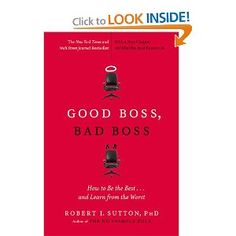 Amazon.com: Good Boss, Bad Boss: How to Be the Best... and Learn from the Worst (9780446556071): Robert I. Sutton: Books