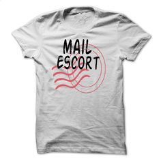 Mail Escort – Mail Carrier – Postal T Shirt, Hoodie, Sweatshirts - design your own t-shirt #shirt #Tshirt
