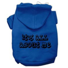 It's All About Me Screen Print Pet Hoodies Blue Size Med (12)