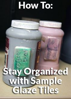 How to stay organized with sample glaze tiles - Attach it directly to the glaze container...now, only the time to make them!