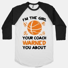 I'm The Girl Your Coach Warned You About (Basketball)