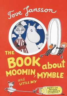 The Book About Moomin, Mymble and Little My : Sort of Children's Classics S. - Tove Jansson