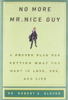 No More Mr Nice Guy by Robert A. Glover http://smile.amazon.com/dp/0762415339/ref=cm_sw_r_pi_dp_To-vvb0AX18A2