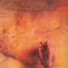Moody Blues - To our children's children's children