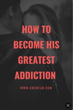 When I say his greatest addiction - Now he will desire to study you more than an honors student studies textbooks for midterms. You will hands-down be the best addiction hes ever had.Youll have a special tenure in his heart which basically means th Make Him Chase You, Turn Him On, Make Him Miss You, Love You More, Relationships Love, Relationship Tips, Healthy Relationships, Relationship Insecurity, Relationship Challenge
