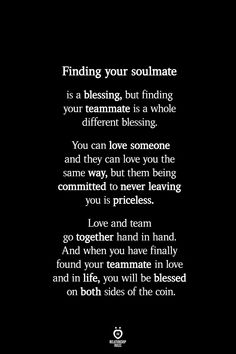 REKLAMLAR Finding your soulmate is a blessing, but finding your teammate is a whole different blessing. Happy Love Quotes, Finding Love Quotes, Soulmate Love Quotes, Love Quotes For Her, Best Love Quotes, Romantic Love Quotes, Amazing Quotes, Finding Your Soulmate Quotes, Blessed Quotes