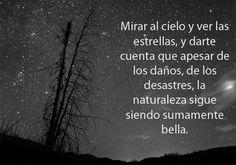 #Mirar al #cielo ..#ver las #estrellas ..darte cuenta que a pesar de.. #frases #Naturaleza #palabras