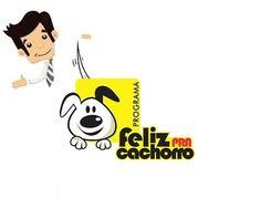 Programa Feliz pra Cachorro - Criado pelos médicos veterinários, Alexandre Figueiredo, do blog Dicas boas pra cachorro, e Rita Ericson, que possui pós graduação em comportamento animal.