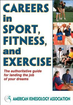Careers in Sport, Fitness, and Exercise - http://www.exercisejoy.com/careers-in-sport-fitness-and-exercise/fitness/