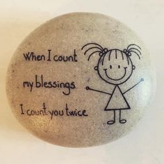 When I count my blessings...