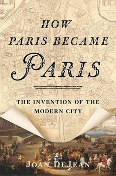 How Paris Became Paris. Story on NPR.