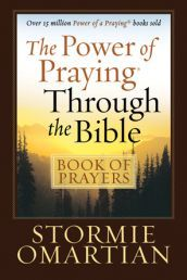 THE POWER OF PRAYING THROUGH THE BIBLE by STORMIE OMARTIAN. Stormie Omartian's books have sold millions of copies and helped people around the world access the power of prayer. Available from CUM Books.