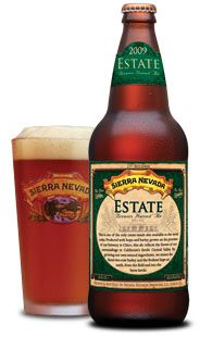 Estate Ale.  Ale brewed by Sierra Nevada Brewery with wet hops that are grown at the Brewery itself, in Chico, CA.  DELICIOUS!