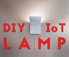 DIY IoT Lamp for Home Automation || ESP8266 Tutorial