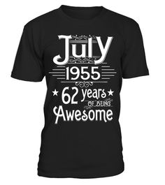 July 1955 62 Years Of Being Awesome T-shirt Born In July - Limited Edition