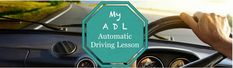 Driving School, Driving Test, Automatic Driving Lessons, Driving Courses, Driving Instructor, Automatic Transmission, Driving Training School
