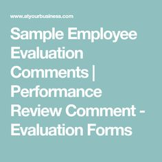 Sample Employee Evaluation Comments | Performance Review Comment - Evaluation Forms