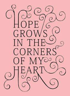 La esperanza crece en las esquinas de mi corazón