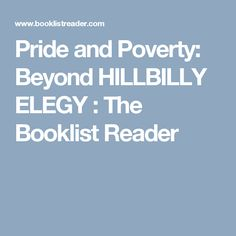 Pride and Poverty: Beyond HILLBILLY ELEGY  : The Booklist Reader